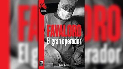 """La tapa del libro de Pablo Moresi, """"Favaloro, el gran operador"""" (Editorial Marea)"""