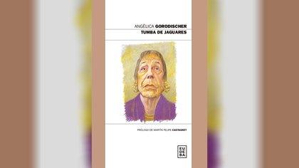 """Tumba de Jaguares"" (Eudeba) de Angélica Gorodischer"