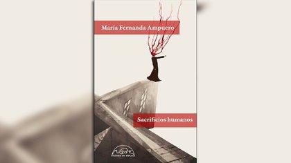 """""""Sacrificios humanos"""" (Páginas de Espuma), de María Fernanda Ampuero"""