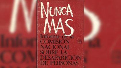 Nunca más, informe final de la Comisión Nacional sobre la Desaparición de Personas, por la CONADEP