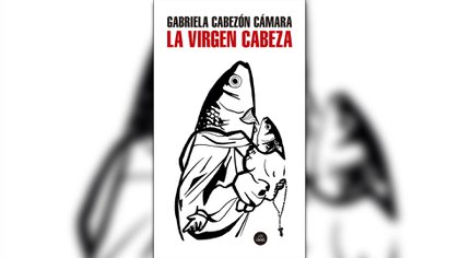 """La virgen cabeza"" (Literatura Random House), de Gabriela Cabezón Cámara"