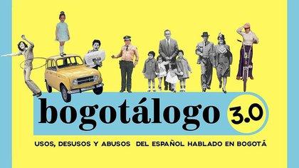 Dentro del Bogotálogo, el diccionario con las palabras y expresiones que usan los bogotanos