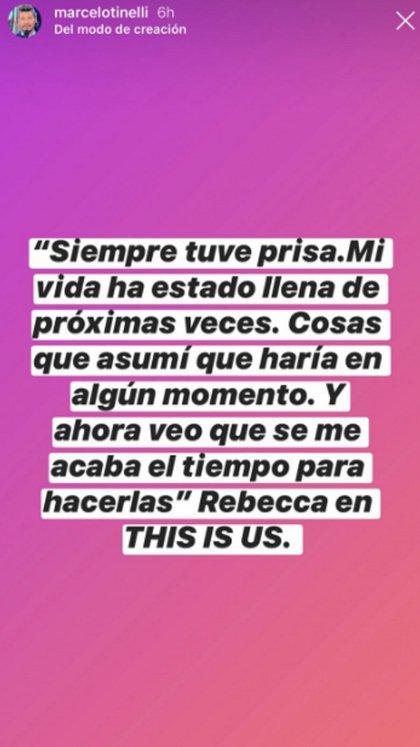 Fascinado con el guión de la serie, Tinelli compartió varias frases de Rebecca Pearson