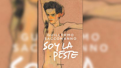 """Soy la peste (Planeta)"", de Guillermo Saccomanno"