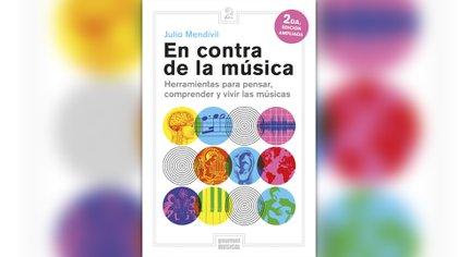 """En contra la música"" (Gourmet Musical), de Julio Mendivil"