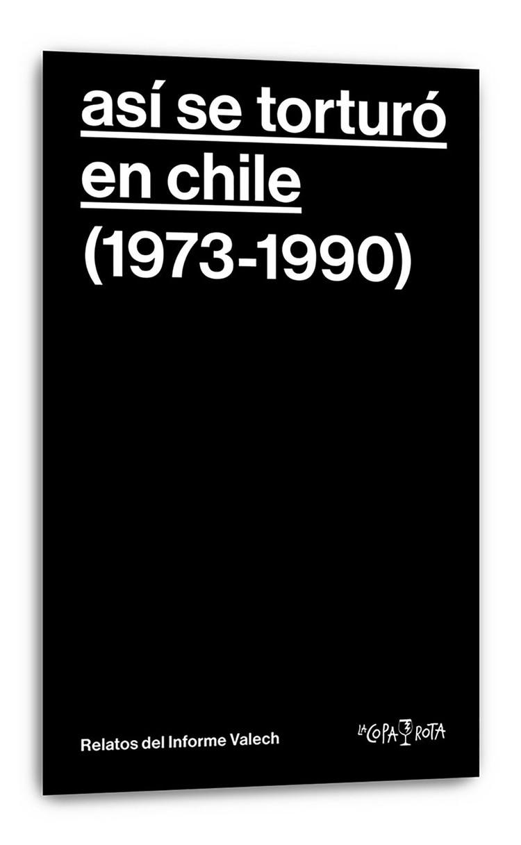 """Así se torturó en Chile (1973-1990)"""