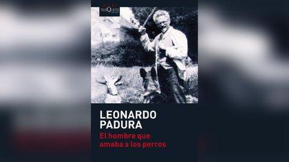 """""""El hombre que amaba a los perros"""", de Leonardo Padura"""