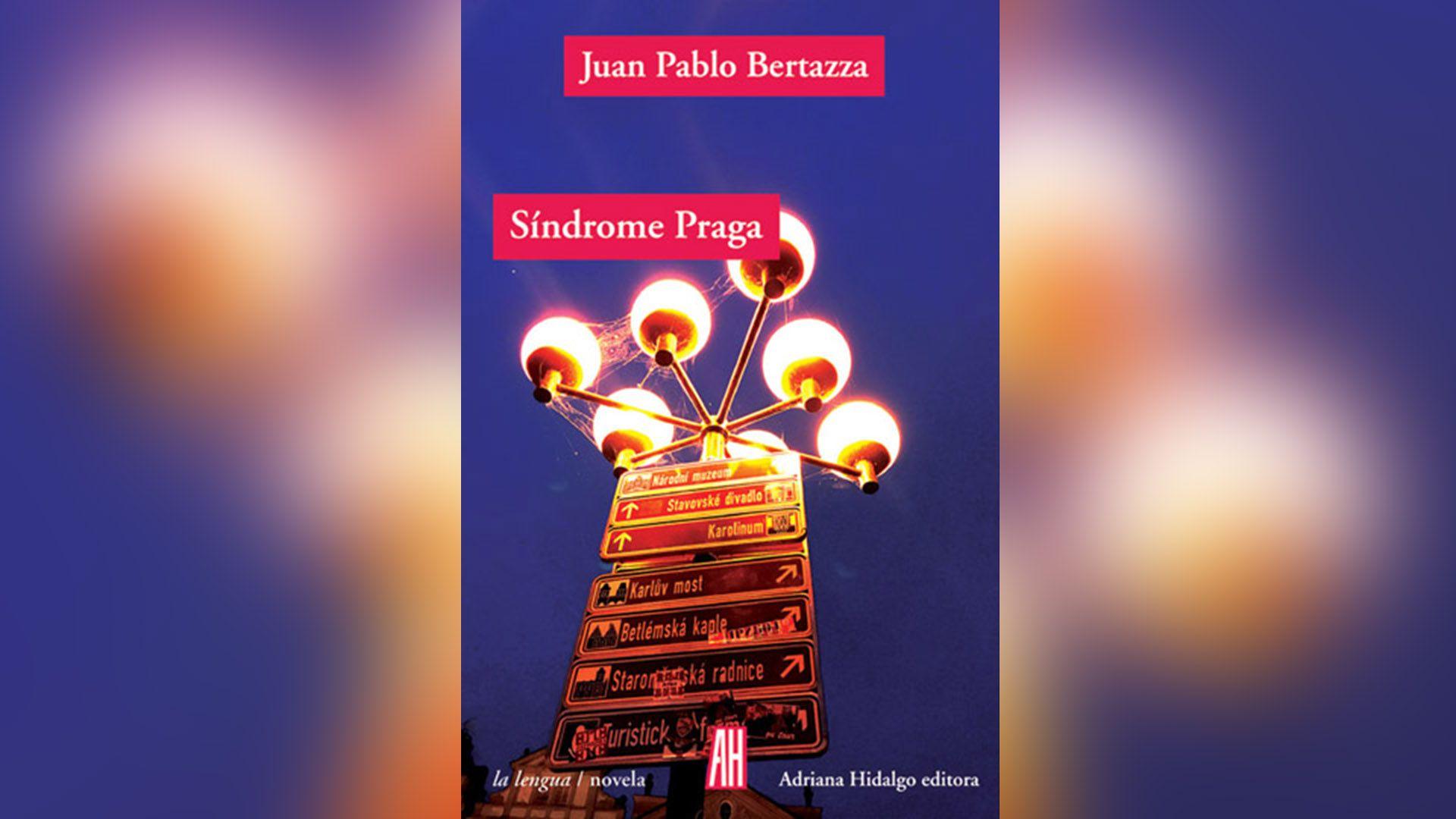"""Síndrome Praga"" (Adriana Hidalgo), de Juan Pablo Bertazza"