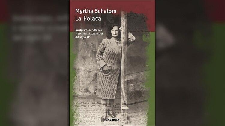 """La escritora Myrtha Schalom investigó la historia de Raquel Liberman en su libro """"La Polaca"""" (Galerna)"""