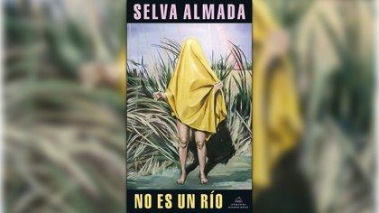 """""""No es un río"""" (RHM). de Selva Almada"""