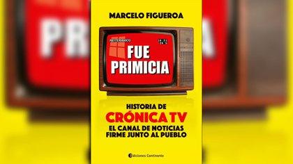 """El reciente libro """"Fue primicia. Historia de Crónica TV"""" (Ed. Continente) repasa los 25 años de la señal informativa"""