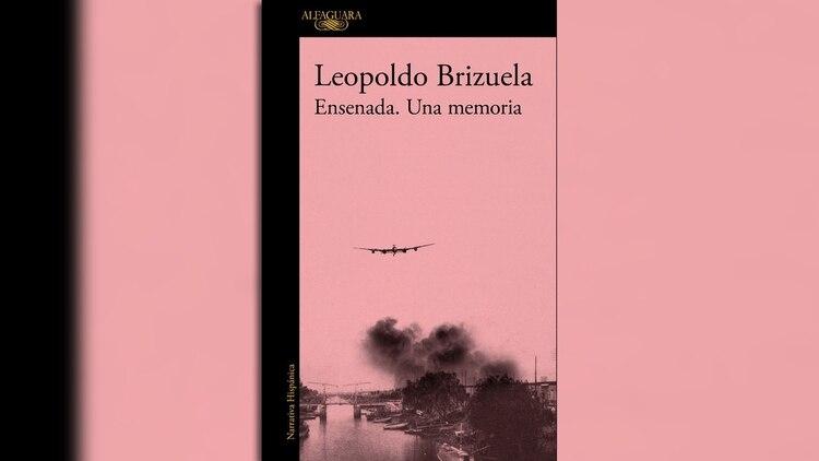 """""""Ensenada. Una memoria"""" (Anagrama) de Leopoldo Brizuela"""