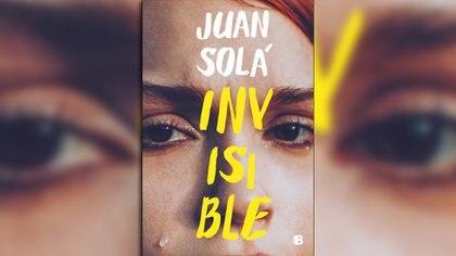 Invisible (Ediciones B), de Juan Solá