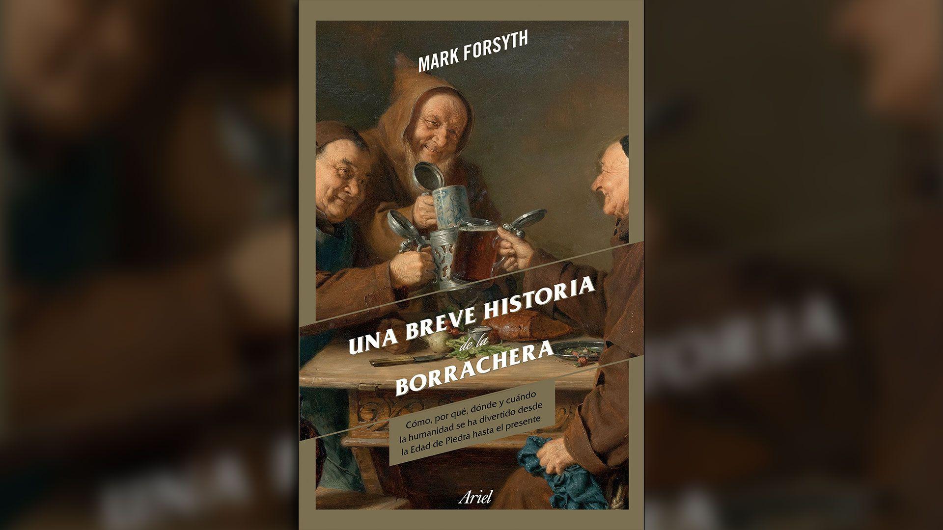 """""""Una breve historia de la borrachera"""" (Ariel), por Mark Forsyth"""