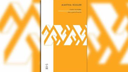 """""""Clase cultural. Arte y gentrificación"""" (Caja Negra Editora), de Martha Rosler"""