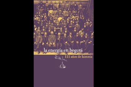 Libro 'La energía en Bogotá. 111 años de historia'. Foto: IDPC